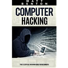 Computer Hacking: The Ultimate Guide to Learn Computer Hacking and SQL (hacking, hacking exposed, database programming): Volume 1 (HTML, Javascript, Developers, Coding, CSS)