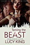 Taming the Beast (The Fairy Tales of New York Series Book 3) (English Edition)