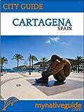 Cartagena City Guide - MyNativeGuide.com (English Edition)
