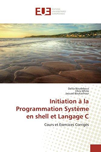 Initiation  la Programmation Systme en shell et Langage C
