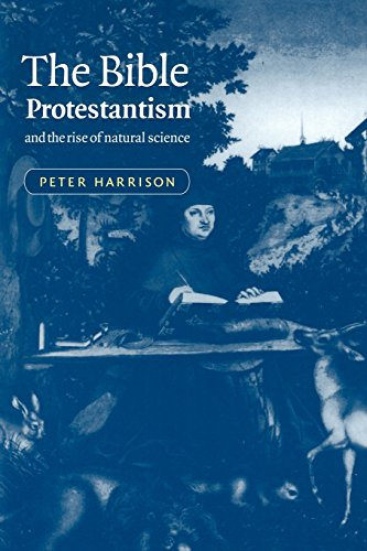 The Bible, Protestantism, and the Rise of Natural Science por Peter Harrison
