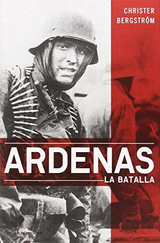 Ardenas: La batalla (Ensayo (pasado Presente))