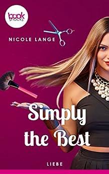 Simply the Best: (Kurzgeschichte, Liebe) (Die 'booksnacks' Kurzgeschichten Reihe 154) von [Lange, Nicole]
