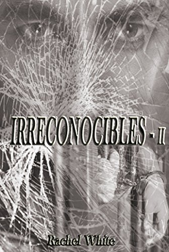 IRRECONOCIBLES (Trilogia Irreparables nº 2) (Spanish Edition)