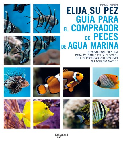 Elija su pez : guía para el comprador de peces de agua marina por Tristan Lougher