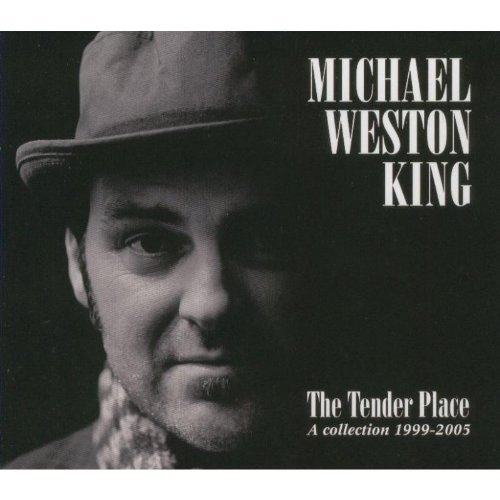 Tender Place by Michael Weston King (2007-11-06) - Weston Place