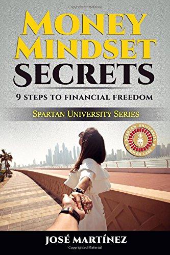 Money Mindset Secrets: 9 steps to Financial Freedom (Spartan University)