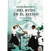 Entrenamiento del budo en aikido (Artes Marciales, Band 52)