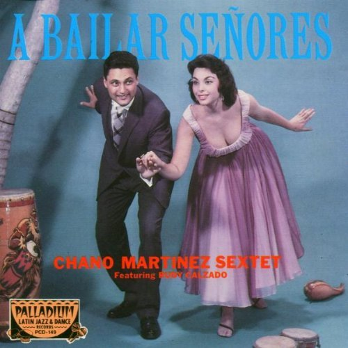 A Bailar Senores by Chano Martinez Sextet