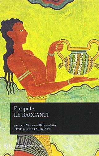 Le Baccanti. Testo greco a fronte