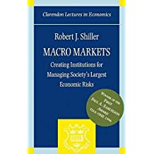 [Macro Markets: Creating Institutions for Managing Society's Largest Economic Risks] (By: Robert J. Shiller) [published: June, 1998]