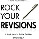 Rock Your Revisions: A Simple System for Revising Your Novel, Rock Your Writing, Book 2