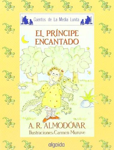 Media lunita nº 24. El príncipe encantado (Infantil - Juvenil - Cuentos De La Media Lunita - Edición En Rústica) por Antonio Rodríguez Almodóvar