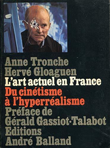 L' art actuel en France. du cinetisme a l' hypperealisme