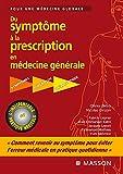 Du symptôme à la prescription en médecine générale - Symptômes - Diagnostic - Thérapeutique