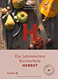 : Herbst - Die Jahreszeiten-Kochschule