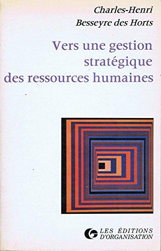 Gestion stratégique ressources par Besseyre Des Horts Charles-Henri