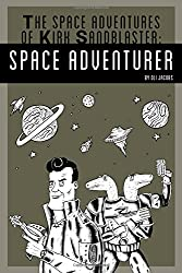The Space Adventures of Kirk Sandblaster: Space Adventurer