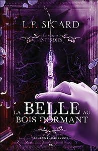 La belle au bois dormant - Les contes interdits par Louis-Pier Sicard