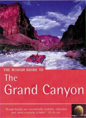 The Rough Guide to the Grand Canyon (Miniguides) by Greg Ward (2003-05-29)
