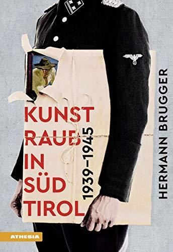 Kunstraub in Südtirol 1939–1945