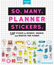 So. Many. Planner Stickers.: 2,600 Stickers to Decorate, Organize, and Brighten Your Planner (Pipsticks+workma
