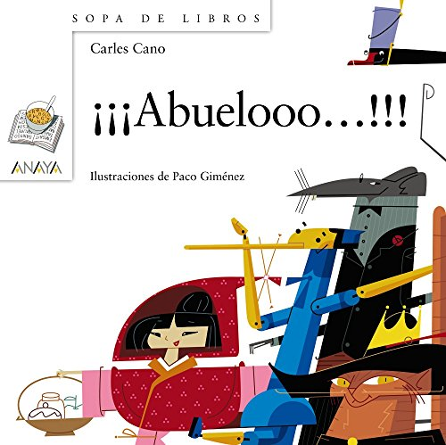 ¡¡¡Abuelooo!!! (Literatura Infantil (6-11 Años) - Sopa De Libros)