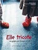 Image de Elle tricote ses grigris, ses écharpes et Cie