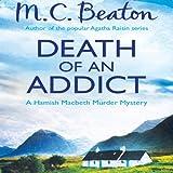 Death of an Addict: Hamish Macbeth, Book 15