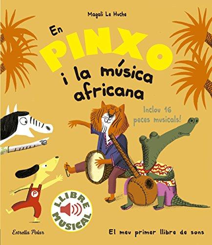 En Pinxo i la música africana. Llibre musical (Llibres musicals) por Magali Le Huche