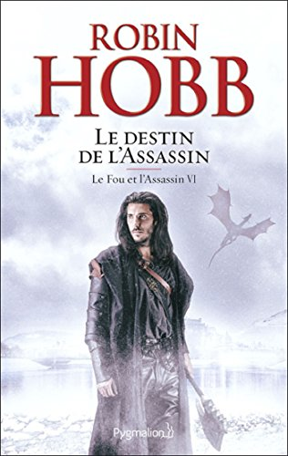 Le fou et l'assassin (Tome 6) - Le destin de l'assassin (French Edition)