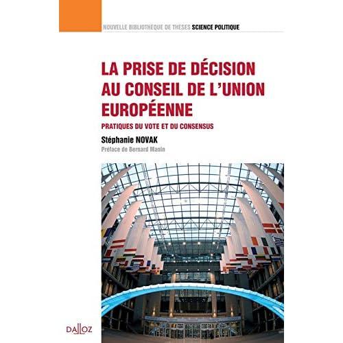La prise de décision au Conseil de l'Union européenne. Pratiques du vote et du consensus Vol 18