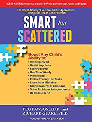 Smart but Scattered: The Revolutionary Executive Skills Approach to Helping Kids Reach Their Potential by Peg Dawson Ed.D. (2012-08-06)