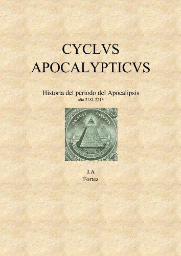 Cyclus Apocalypticus. Historia de la era del Apocalipsis (La decalogía) por José Antonio Fortea