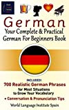 #7: German: Your Complete & Practical German For Beginners Book: Included  700 Realistic German Phrases  for Most Situations  to Grow Your Vocabulary plus Conversation & Pronunciation Tips