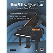 When I Was Your Man: Recorded by Bruno Mars on Atlantic Records