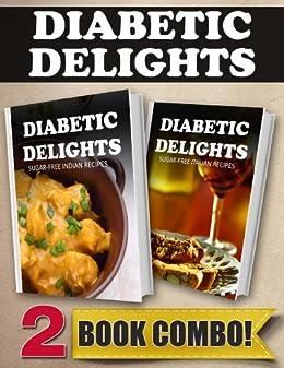 Sugar-Free Indian Recipes and Sugar-Free Italian Recipes: 2 Book Combo (Diabetic Delights) (English Edition) par [Sparks, Ariel]
