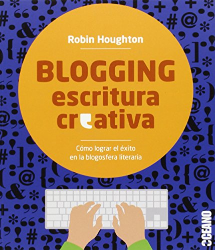Blogging. Escritura Creativa (Manuales)