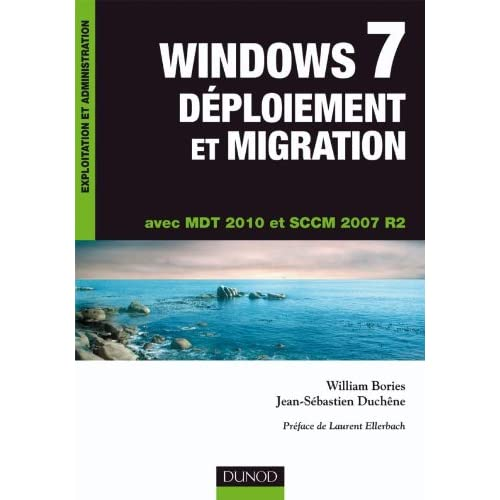 Windows 7 Déploiement et migration - MDT 2010 et SCCM 2007 R2