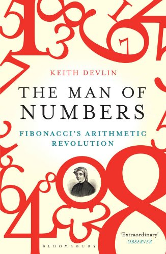 The Man of Numbers: Fibonacci's Arithmetic Revolution (English Edition)