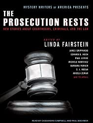Mystery Writers of America Presents The Prosecution Rests: New Stories about Courtrooms, Criminals, and the Law by Linda Fairstein (2009-05-11)