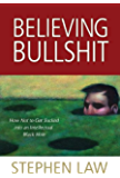 Believing Bullshit: How Not to Get Sucked into an Intellectual Black Hole