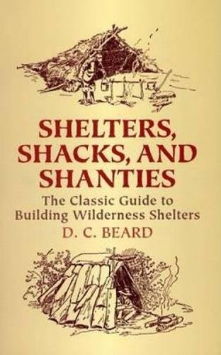 Shelters,Shacks and Shanties (Dover Books on Architecture) por D C Beard