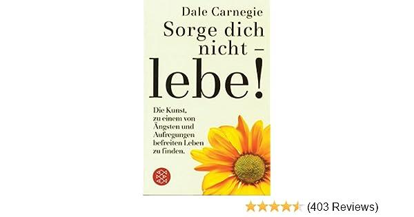 Sorge Dich Nicht Lebe Amazon De Dale Carnegie Bücher