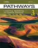 Pathways 3: Listening, Speaking, and Critical Thinking: Text with Online Access Code