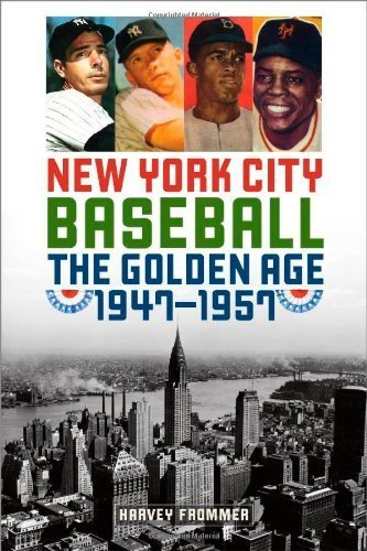 New York City Baseball: The Golden Age, 1947-1957 Reprint edition by Frommer, Harvey (2013) Paperback