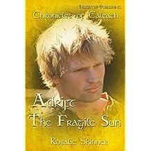 Adrift: The Fragile Sun (The Chronicles of Caleath Book 8) (English Edition)