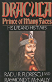 Dracula, Prince of Many Faces: His Life and His Times