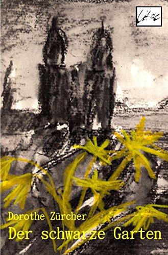Der schwarze Garten (Die Unterirdische Reihe)