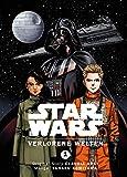 Star Wars: Verlorene Welten: Bd. 1 -